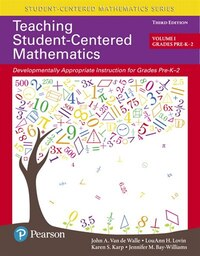 Teaching Student-centered Mathematics: Developmentally Appropriate Instruction For Grades Pre-k-2…