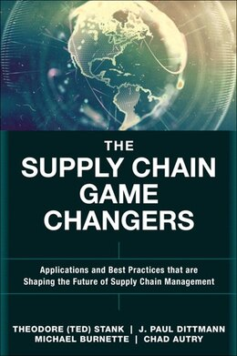 Book The Supply Chain Game Changers: Applications And Best Practices That  Are Shaping The Future Of… by Theodore (ted) H. Stank