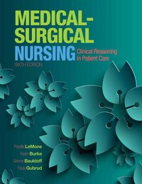 Medical-surgical Nursing: Clinical Reasoning In Patient Care Plus Mynursinglab With Pearson Etext…