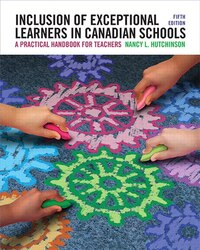 Inclusion Of Exceptional Learners In Canadian Schools: A Practical Handbook For Teachers, Fifth…