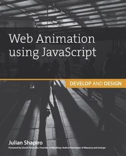 Book Web Animation Using Javascript: Develop & Design by Julian Shapiro