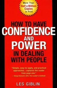 Book How To Have Confidence And Power In Dealing With People by Leslie T. Giblin