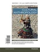 Cultural Anthropology, Books A La Carte Edition Plus New Myanthrolab For Cultural Anthropology…