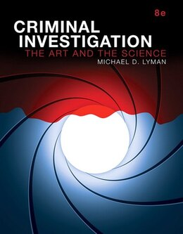 Book Criminal Investigation: The Art And The Science by Michael D Lyman