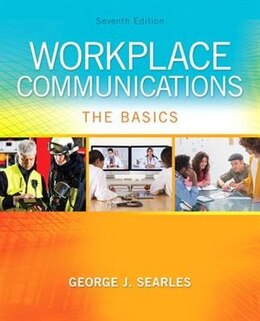 Book Workplace Communications: The Basics by George J. Searles