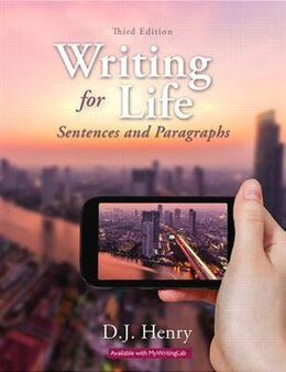 Book Writing For Life: Sentences And Paragraphs Plus Mywritinglab With Pearson Etext -- Access Card… by D. J. Henry
