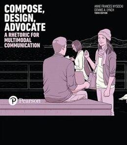 Book Compose, Design, Advocate by Anne Frances Wysocki