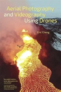 Book Aerial Photography And Videography Using Drones by Eric Cheng