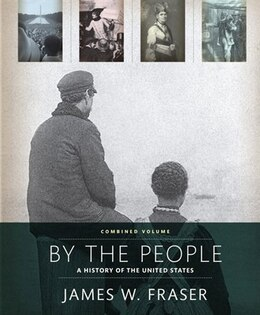 Book By The People: Combined Edition Plus New Myhistorylab For Us History -- Access Card Package by James W. Fraser