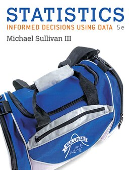 Book Statistics: Informed Decisions Using Data Plus Mystatlab With Pearson Etext -- Access Card Package by Michael Sullivan