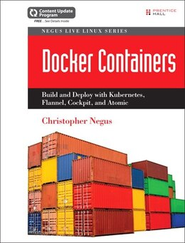 Book Docker Containers (includes Content Update Program): Build And Deploy With Kubernetes, Flannel… by Christopher Negus