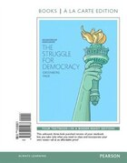 Struggle For Democracy, The, 2014 Election Edition, Books A La Carte Edition Plus Revel -- Access…