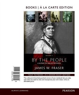 Book By The People: Volume 1 Books A La Carte Edition Plus Revel -- Access Card Package by James W. Fraser