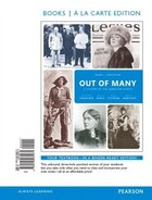 Out Of Many: A History Of The American People, Volume 2, Books A La Carte Edition Plus Revel…