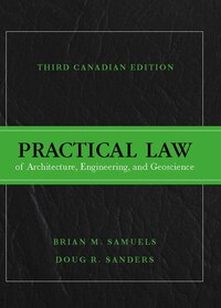 Practical Law Of Architecture, Engineering, And Geoscience, Third Canadian Edition Plus Companion…