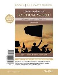 Understanding The Political World Books A La Carte Edition Plus Revel -- Access Card Package