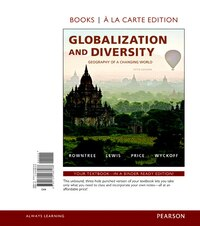 Globalization And Diversity: Geography Of A Changing World, Books A La Carte Plus…