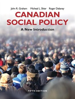 Book Canadian Social Policy: A New Introduction by John R Graham