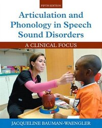 Articulation And Phonology In Speech Sound Disorders: A Clinical Focus, Enhanced Pearson Etext With…