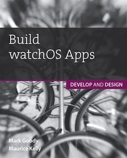 Book Build Watchos Apps: Develop And Design by Maurice Kelly