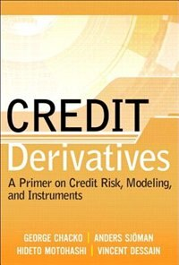 Book Credit Derivatives: A Primer On Credit Risk, Modeling, And Instruments (paperback) by George Chacko