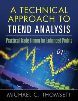 Book A Technical Approach To Trend Analysis: Practical Trade Timing For Enhanced Profits by Michael C. Thomsett