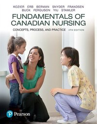Fundamentals Of Canadian Nursing: Concepts, Process, And Practice, Fourth Canadian Edition