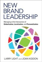 New Brand Leadership: Managing At The Intersection Of Globalization, Localization And…