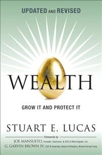 Book Wealth: Grow It And Protect It, Updated And Revised (paperback) by Stuart E. Lucas