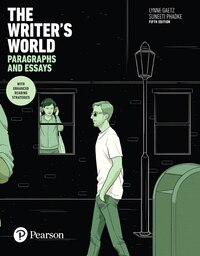 The Writer's World: Paragraphs And Essays With Enhanced Reading Strategies