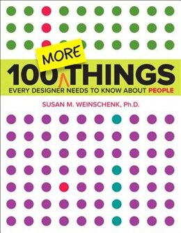 Book 100 More Things Every Designer Needs To Know About People by Susan Weinschenk