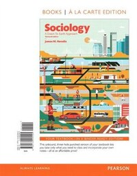 Sociology: A Down To Earth Approach, Books A La Carte Edition