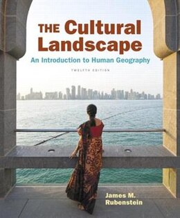 Book The Cultural Landscape: An Introduction To Human Geography Plus Masteringgeography With Etext… by James M. Rubenstein