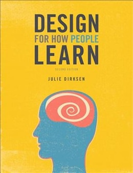 Book Design For How People Learn by Julie Dirksen