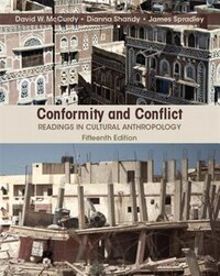 Conformity And Conflict: Readings In Cultural Anthropology Plus New Myanthrolab For Cultural…
