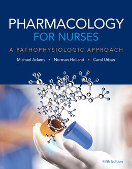 Book Pharmacology For Nurses: A Pathophysiologic Approach by Michael Patrick Adams