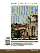 Connections: A World History, Combined Volume, Books A La Carte Edition