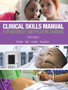Book Clinical Skills Manual For Maternity And Pediatric Nursing by Ruth C. Bindler