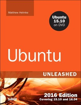 Book Ubuntu Unleashed 2016 Edition: Covering 15.10 And 16.04 by Matthew Helmke