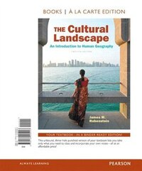 The Cultural Landscape: An Introduction To Human Geography, The, Books A La Carte Plus…