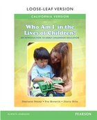 California Version Of Who Am I In The Lives Of Children? An Introduction To Early Childhood…