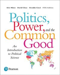 Politics, Power And The Common Good: An Introduction To Political Science