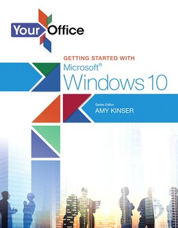 Book Your Office: Getting Started With Microsoft Windows 10 by Amy S. Kinser