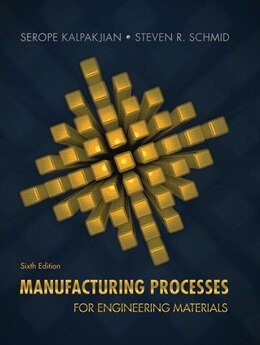 Book Manufacturing Processes For Engineering Materials by Serope Kalpakjian