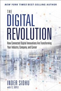 Book The Digital Revolution: How Connected Digital Innovations Are Transforming Your Industry, Company… by Inder Sidhu