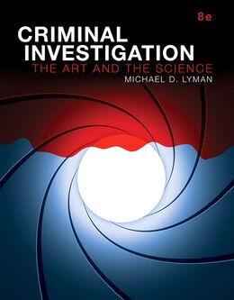 Book Revel For Criminal Investigation: The Art And The Science, Student Value Edition -- Access Card… by Michael D. Lyman
