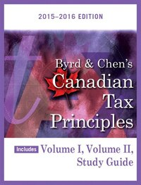 Byrd & Chen's Canadian Tax Principles, 2015 - 2016 Edition Plus Companion Website With Pearson…