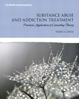 Book Substance Abuse And Addiction Treatment: Practical Application Of Counseling Theory Mycounselinglab… by Todd F. Lewis