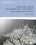 Substance Abuse And Addiction Treatment: Practical Application Of Counseling Theory Mycounselinglab…