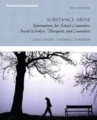Substance Abuse: Information For School Counselors, Social Workers, Therapists And Counselors With…
